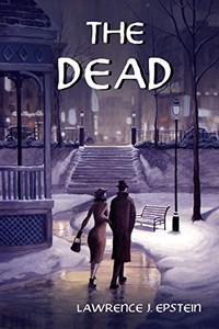 The Dead by Lawrence J. Epstein