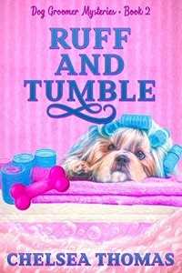 Ruff and Tumble by Chelsea Thomas