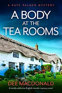 A Body at the Tea Rooms by Dee MacDonald