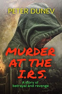Murder at the IRS by Peter Dunev