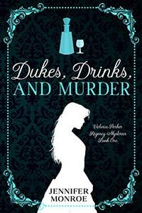 Dukes, Drinks, and Murder by Jennifer Monroe