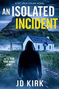 An Isolated Incident by J. D. Kirk