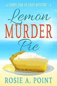Lemon Murder Pie by Rosie A. Point