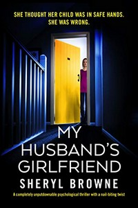 My Husband's Girlfriend by Sheryl Browne