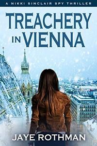 Treachery in Vienna by Jaye Rothman