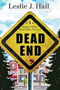 Dead End by Leslie J. Hall