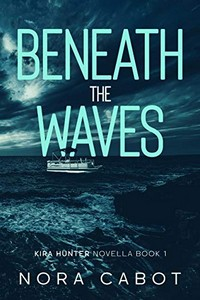 Beneath the Waves by Nora Cabot