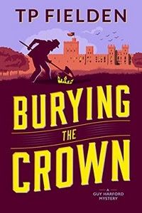 Burying the Crown by T. P. Fielden