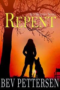 Repent by Bev Pettersen