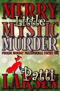 Merry Little Mystic Murder by Patti Larsen