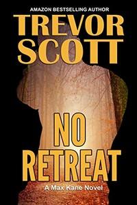 No Retreat by Trevor Scott