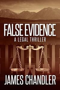 False Evidence by James Chandler