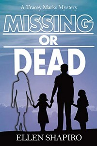 Missing or Dead by Ellen Shapiro