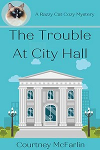 The Trouble at City Hall by Courtney McFarlin