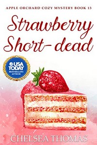 Strawberry Short-Dead by Chelsea Thomas