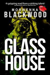 Glasshouse by Morwenna Blackwood