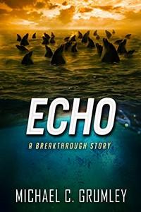Echo by Michael C. Grumley