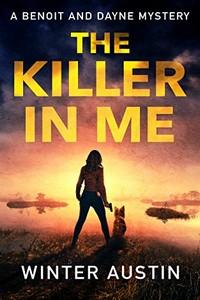 The Killer in Me by Winter Austin