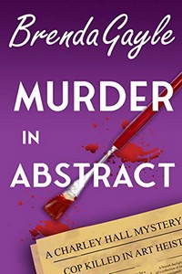 Murder in Abstract by Brenda Gayle
