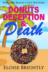 Donuts, Deception, and Death by Eloise Brightly