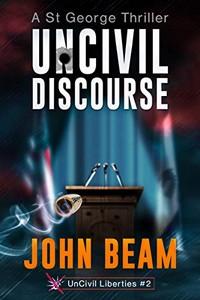 UnCivil Discourse by John Beam