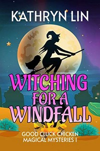 Witching for a Windfall by Kathryn Lin