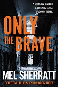 Only the Brave by Mel Sherratt
