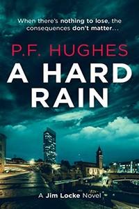 A Hard Rain by P. F. Hughes