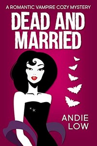 Dead and Married by Andie Low