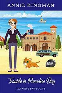 Trouble in Paradise Bay by Annie Kingman