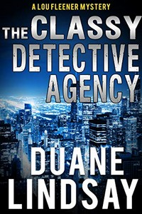 The Classy Detective Agency by Duane Lindsay