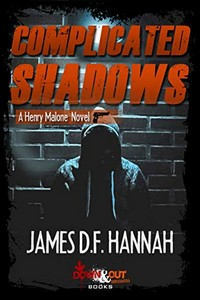 Complicated Shadows by James D.F. Hannah