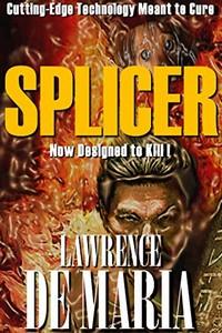 Splicer by Lawrence de Maria