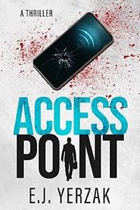 Access Point by E. J. Yerzak