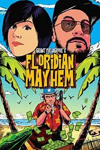 Floridian Mayhem by Grant Fieldgrove