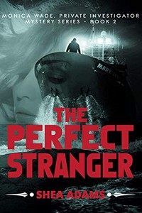 The Perfect Stranger by Shea Adams