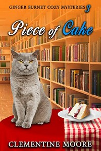 Piece of Cake by Clementine Moore
