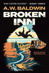 Broken Inn by A. W. Baldwin