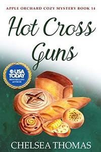 Hot Cross Guns by Chelsea Thomas