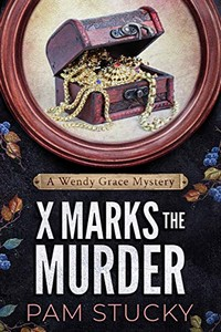 X Marks the Murder by Pam Stucky