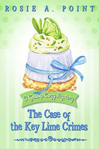 The Case of the Key Lime Crimes by Rosie A. Point