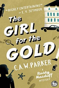 The Girl for the Gold by C. A. W. Parker