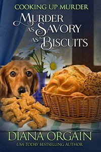 Murder as Savory as Biscuits by Diana Orgain