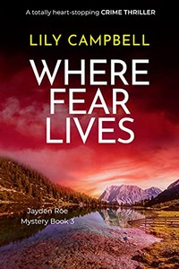 Where Fear Lives by Lily Campbell