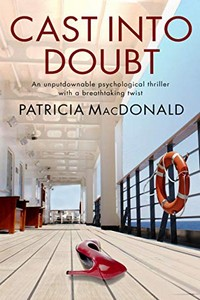 Cast Into Doubt by Patricia MacDonald