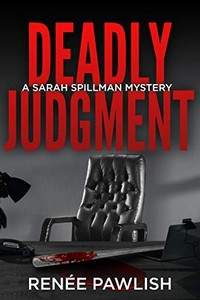 Deadly Judgment by Renee Pawlish