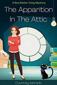 The Apparition in the Attic by Courtney McFarlin