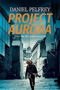 Project Aurora by Daniel Pelfrey