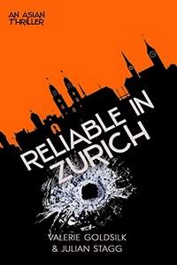 Reliable in Zurich by Valerie Goldsilk