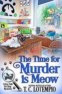 The Time for Murder is Meow by T. C. LoTempio